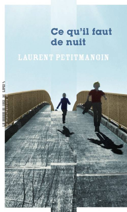 Laurent Petitmangin, What You Need from Night