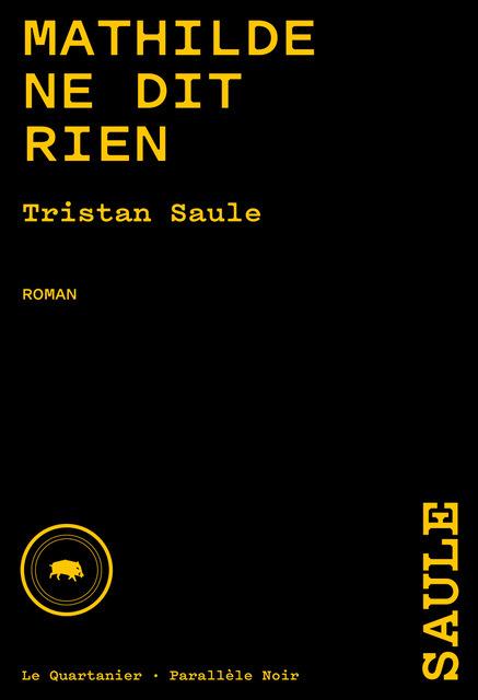 Tristan Saule, Mathilde Says Nothing