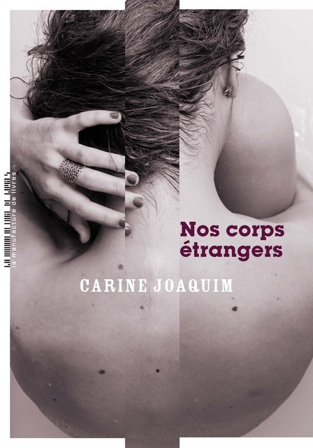 Carine Joaquim, Our Foreign Bodies
