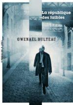 Gwenaël Bulteau, La République des faibles