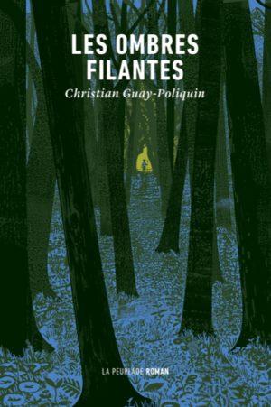 Christian Guay-Poliquin, Les ombres filantes