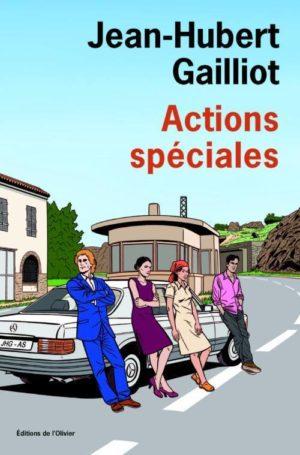 Jean-Hubert Gailliot, Actions Spéciales